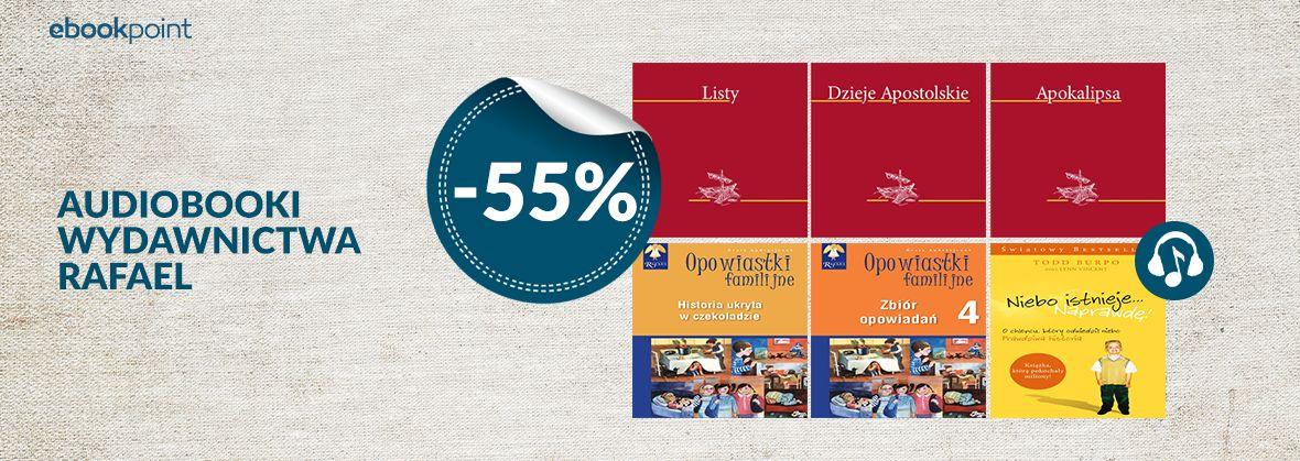 Promocja na ebooki Audiobooki Wydawnictwa RAFAEL / -55%